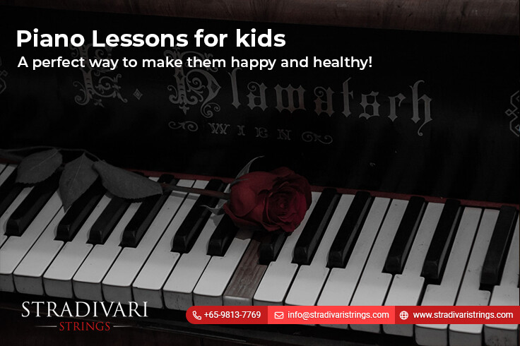 Piano Lessons for kids – A perfect way to make them happy and healthy!