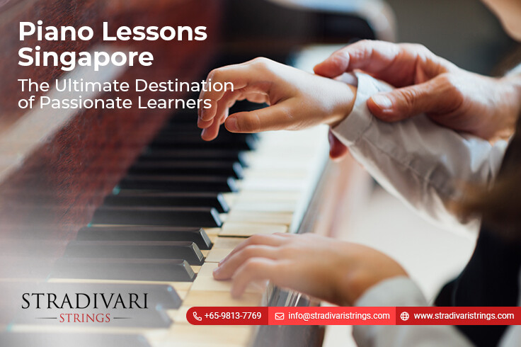 Piano Lessons Singapore – The Ultimate Destination of Passionate Learners