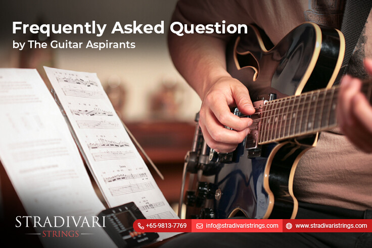 Frequently Asked Question by The Guitar Aspirants (PART II)