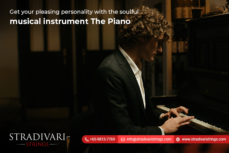 Get your pleasing personality with the soulful musical instrument-The Piano